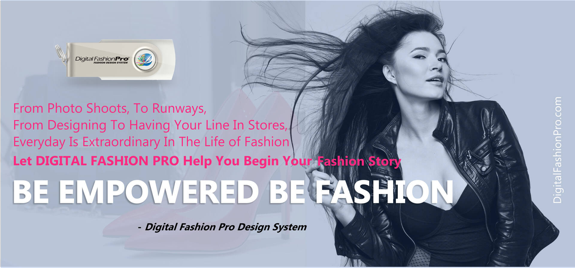 Be Empowered Be Fashion - With Digital Fashion Pro Design System