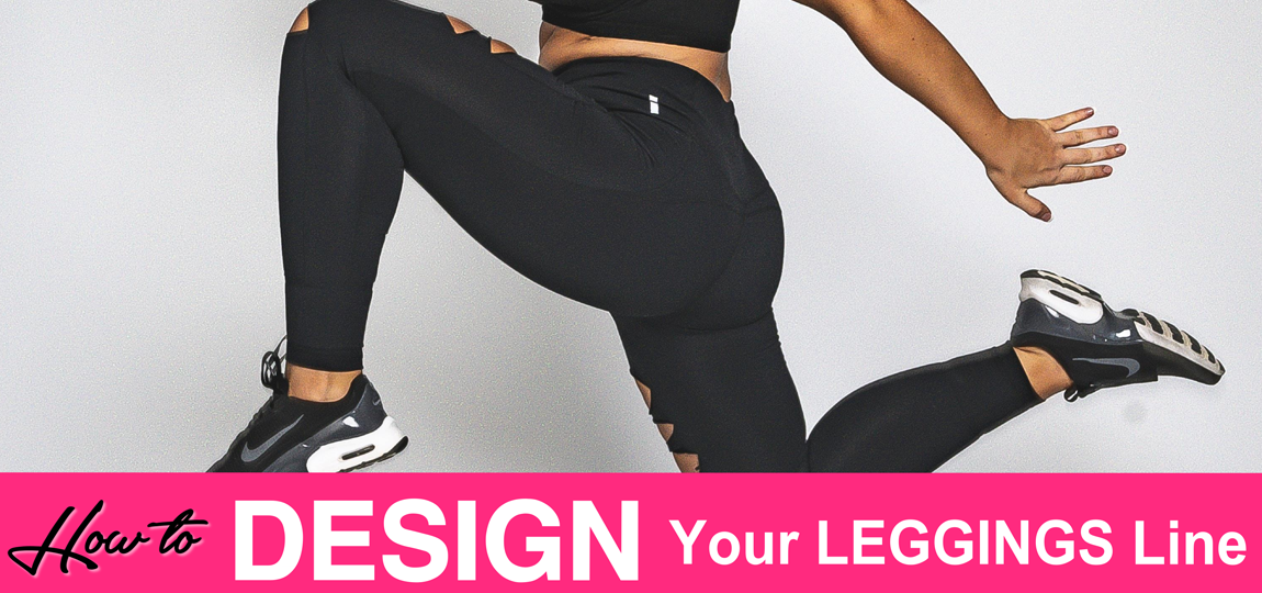 How to start a leggings line - infographic
